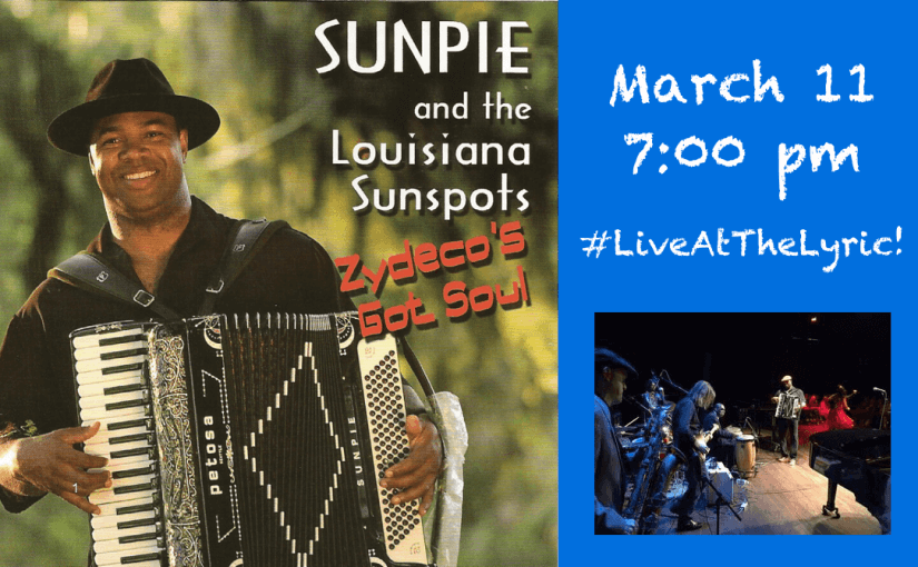 Sunpie Barnes and the Louisiana Sunspots — March 11, 7:00PM — #LiveAtTheLyric