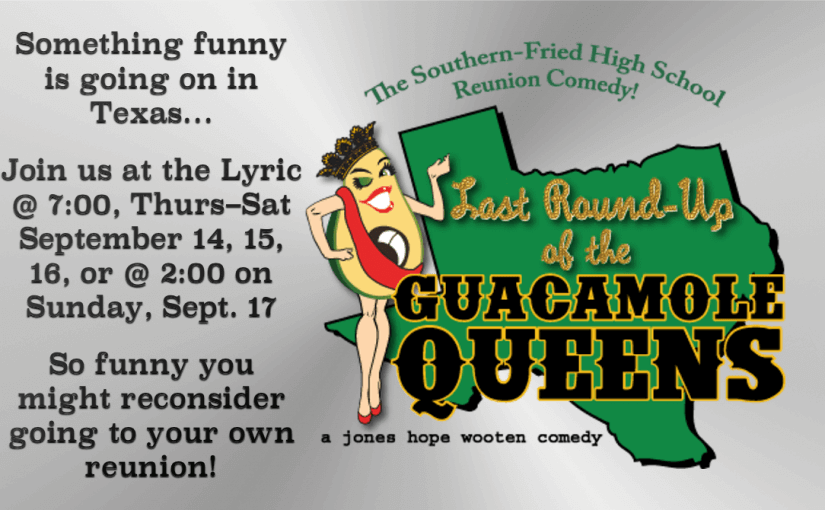 Last Roundup of the Guacamole Queens — Thur–Sat Sept. 14–16 @ 7:00 & Sunday, Sept. 17 @ 2:00 — #LiveAtTheLyric!