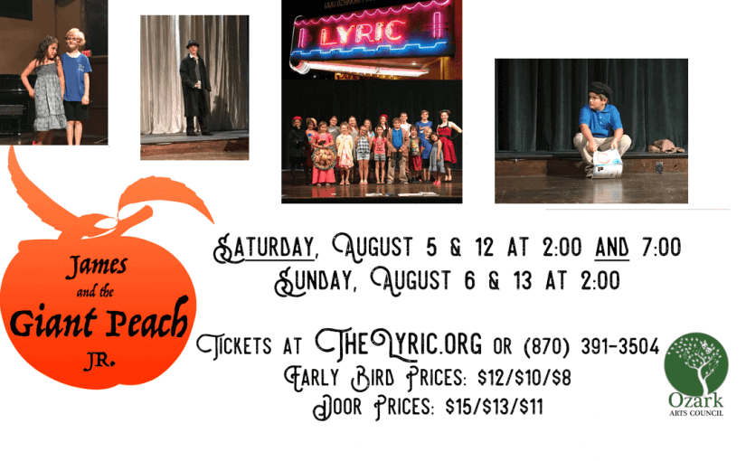 James and the Giant Peach, Jr. — Saturdays Aug. 5 & 12 @ 2:00 AND 7:00 and Sundays, Aug. 6 & 13 @ 2:00 — #LiveAtTheLyric!
