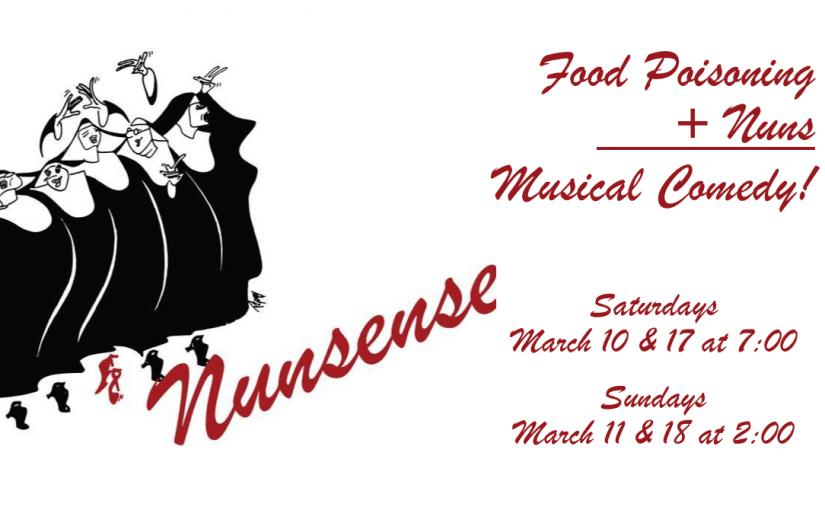Nunsense — Saturdays, March 10 & 17 @ 7:00 & Sundays, March 11 & 18 @ 2:00 — #LiveAtTheLyric!