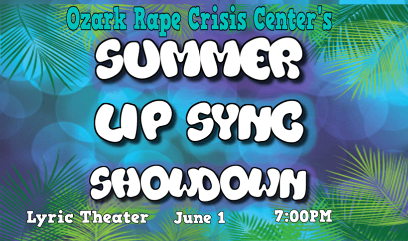 2nd Annual Summer Lip Sync Showdown! — Benefit for Ozark Rape Crisis Center — Saturday, June 1 at 7pm, but Come at 6:00! — #LiveAtTheLyric!