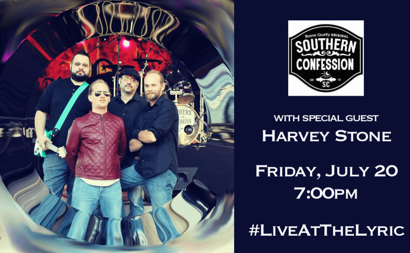 Southern Confession w/Harvey Stone! — Friday, July 20, 2018 at 7pm — #LiveAtTheLyric!