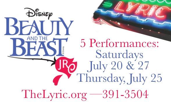 Beauty & the Beast, Jr., July 20, 25, 27! #LiveAtTheLyric!