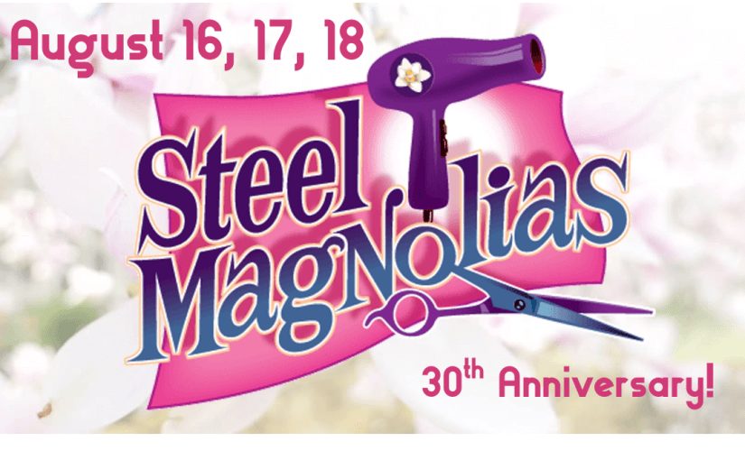 Steel Magnolias, August 16, 17, 18! Raising Money for #JDRF — #LiveAtTheLyric!