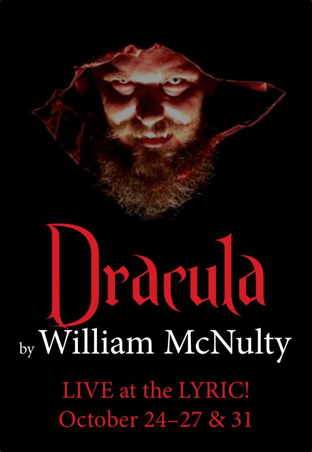 Dracula, October 24–26 at 7pm, 27 at 2pm & 31 at 7pm! #LiveAtTheLyric!