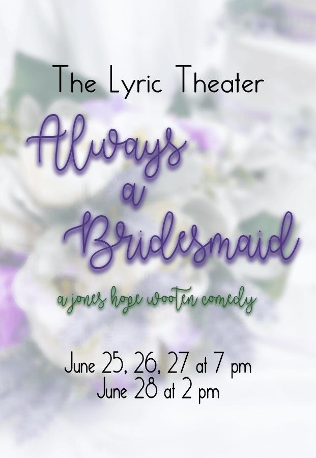 Always a Bridesmaid, June 25-27 at 7pm, 28 at 2pm! #LiveAtTheLyric!