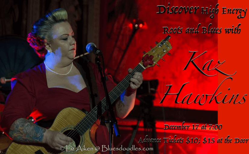 Northern Ireland's Blues and Soul Darling (and Belfast Arts Ambassador!) Kaz Hawkins – December 17 at 7:00