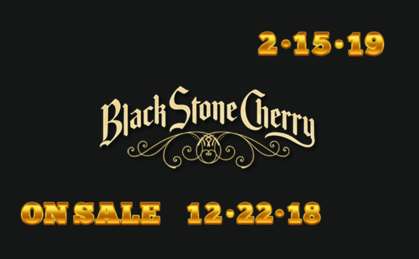 Black Stone Cherry – February 15 @ 7:00 – #LiveAtTheLyric!